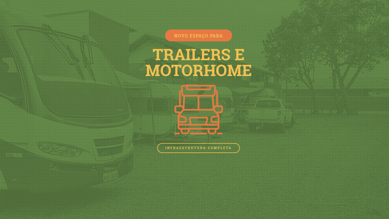 Novidade: Área para Traillers e Motorhome!